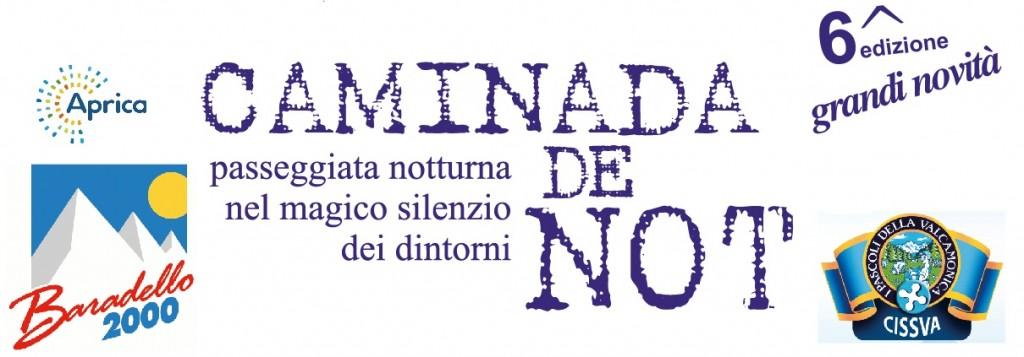 """Sesta edizione della """"Caminada de Not"""""""